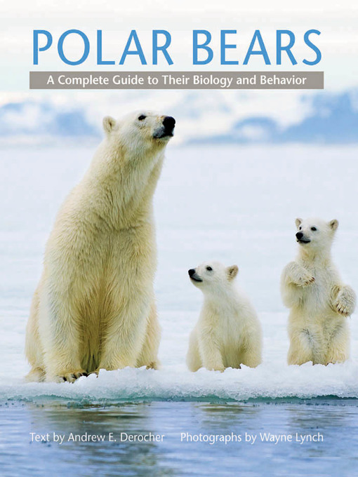 Polar Bears (eBook): A Complete Guide to Their Biology and Behavior