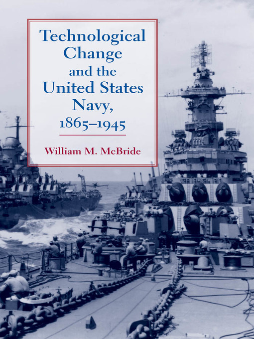 Technological Change and the United States Navy, 1865–1945 (eBook)