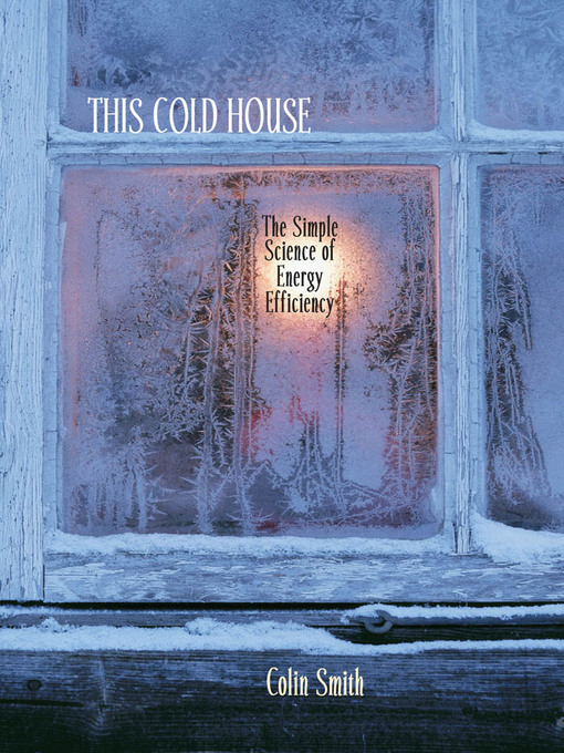 This Cold House (eBook): The Simple Science of Energy Efficiency