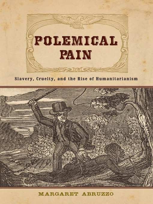 Polemical Pain (eBook): Slavery, Cruelty, and the Rise of Humanitarianism