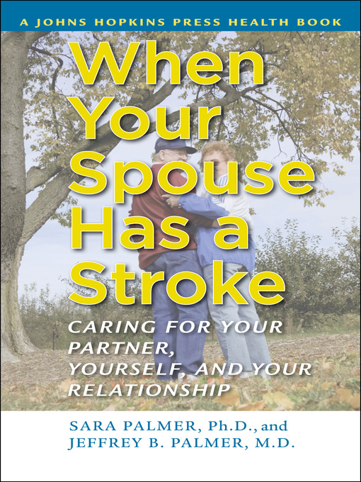 When Your Spouse Has a Stroke (eBook): Caring for Your Partner, Yourself, and Your Relationship