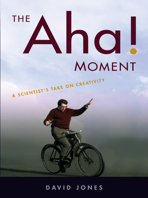 The Aha! Moment (eBook): A Scientist's Take on Creativity