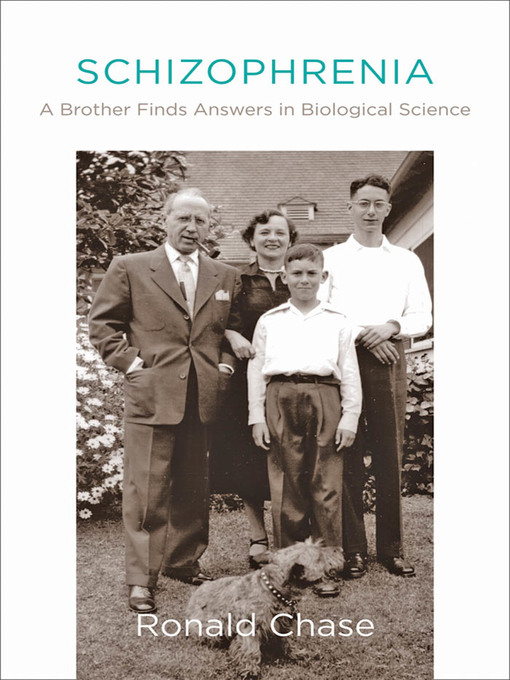 Schizophrenia (eBook): A Brother Finds Answers in Biological Science