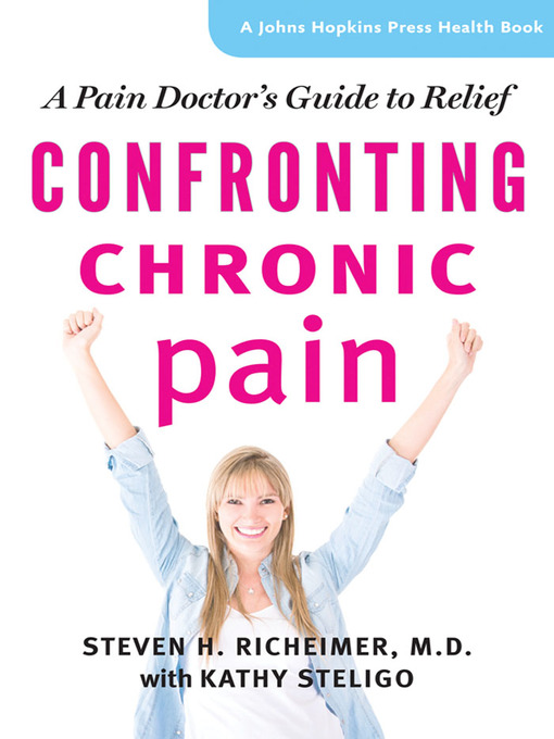 Confronting Chronic Pain (eBook): A Pain Doctor's Guide to Relief