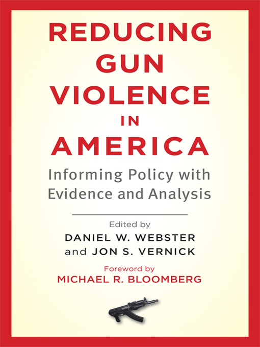Reducing Gun Violence in America (eBook): Informing Policy with Evidence and Analysis
