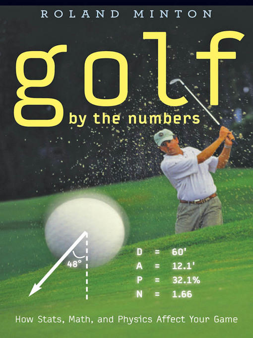 Golf by the Numbers (eBook): How Stats, Math, and Physics Affect Your Game