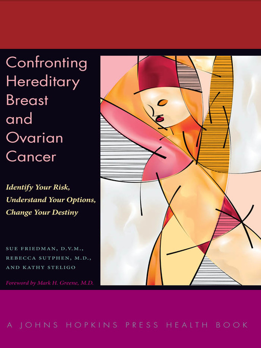 Confronting Hereditary Breast and Ovarian Cancer (eBook): Identify Your Risk, Understand Your Options, Change Your Destiny