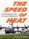 The Speed of Heat (eBook): An Airlift Wing at War in Iraq and Afghanistan