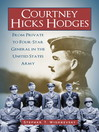 Courtney Hicks Hodges (eBook): From Private to Four-Star General in the United States Army
