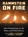 Rammstein on Fire (eBook): New Perspectives on the Music and Performances