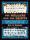 The Millers and the Saints (eBook): Baseball Championships of the Twin Cities Rivals, 1903-1955