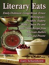 Literary Eats (eBook): Emily Dickinson's Gingerbread, Ernest Hemingway's Picadillo, Eudora Welty's Onion Pie and 400+ Other Recipes from American Authors Past and Present