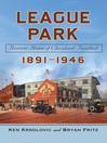League Park (eBook): Historic Home of Cleveland Baseball, 1891-1946