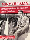 Tony Hulman (eBook): The Man Who Saved the Indianapolis Motor Speedway