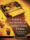 Politics and Society in Italian Crime Fiction (eBook): An Historical Overview