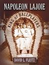 Napoleon Lajoie (eBook): King of Ballplayers