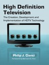 High Definition Television (eBook): The Creation, Development and Implementation of HDTV Technology