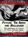 Psycho, The Birds and Halloween (eBook): The Intimacy of Terror in Three Classic Films