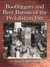 Bootleggers and Beer Barons of the Prohibition Era (eBook)