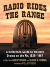 Radio Rides the Range (eBook): A Reference Guide to Western Drama on the Air, 1929-1967