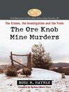 The Ore Knob Mine Murders (eBook): The Crimes, the Investigation and the Trials
