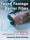 Found Footage Horror Films (eBook): Fear and the Appearance of Reality