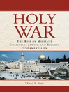 Holy War (eBook): The Rise of Militant Christian, Jewish and Islamic Fundamentalism