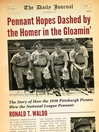 Pennant Hopes Dashed by the Homer in the Gloamin' (eBook): The Story of How the 1938 Pittsburgh Pirates Blew the National League Pennant