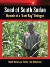 """Seed of South Sudan (eBook): Memoir of a """"Lost Boy"""" Refugee"""