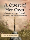 A Quest of Her Own (eBook): Essays on the Female Hero in Modern Fantasy