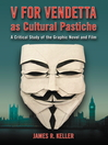 V for Vendetta as Cultural Pastiche (eBook): A Critical Study of the Graphic Novel and Film