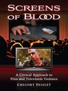 Screens of Blood (eBook): A Critical Approach to Film and Television Violence