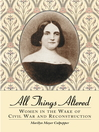 All Things Altered (eBook): Women in the Wake of Civil War and Reconstruction