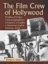 The Film Crew of Hollywood (eBook): Profiles of Grips, Cinematographers, Designers, a Gaffer, a Stuntman and a Makeup Artist