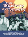 From Broadway to the Bowery (eBook): A History and Filmography of the Dead End Kids, Little Tough Guys, East Side Kids and Bowery Boys Films, with Cast Biographies