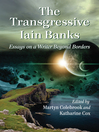 The Transgressive Iain Banks (eBook): Essays on a Writer Beyond Borders