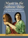 Music in the Hebrew Bible (eBook): Understanding References in the Torah, Nevi'im and Ketuvim