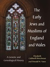 The Early Jews and Muslims of England and Wales (eBook): A Genetic and Genealogical History