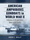 American Amphibious Gunboats in World War II (eBook): A History of LCI and LCS(L) Ships in the Pacific