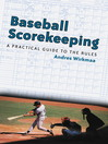 Baseball Scorekeeping (eBook): A Practical Guide to the Rules
