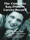 The Complete Kay Francis Career Record (eBook): All Film, Stage, Radio and Television Appearances