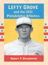 Lefty Grove and the 1931 Philadelphia Athletics (eBook)