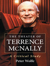 The Theater of Terrence McNally (eBook): A Critical Study