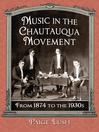 Music in the Chautauqua Movement (eBook): From 1874 to the 1930s