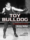 Toy Bulldog (eBook): The Fighting Life and Times of Mickey Walker