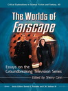 The Worlds of Farscape (eBook): Essays on the Groundbreaking Television Series