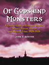Of Gods and Monsters (eBook): A Critical Guide to Universal Studios' Science Fiction, Horror and Mystery Films, 1929-1939