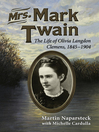 Mrs. Mark Twain (eBook): The Life of Olivia Langdon Clemens, 1845-1904