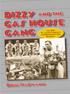 Dizzy and the Gas House Gang (eBook): The 1934 St. Louis Cardinals and Depression-Era Baseball