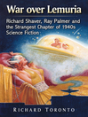 War over Lemuria (eBook): Richard Shaver, Ray Palmer and the Strangest Chapter of 1940s Science Fiction